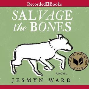 «Salvage the Bones» by Jesmyn Ward