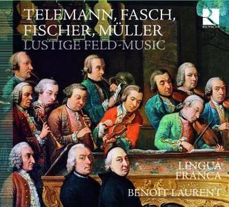 Lingua Franca & Benoît Laurent - Telemann, Fasch, Fischer & Müller: Lustige Feld-Music (2010) [Official Digital Download]