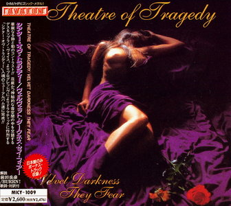 Theatre Of Tragedy - Velvet Darkness They Fear (1996) [Japanese Ed. 1997]