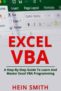 Excel VBA: A Step-By-Step Guide To Learn And Master Excel VBA Programming  (Repost)