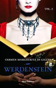 Carmen Margherita Di Giglio - Werdenstein. Il mistero dell'abate Alexander. Vol.2 (2015)