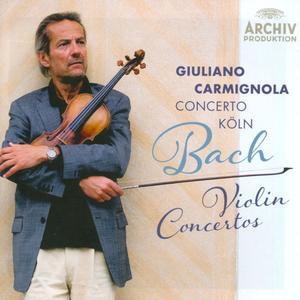 Giuliano Carmignola, Concerto Koln - J.S. Bach: Violin Concertos (2014) (Repost)