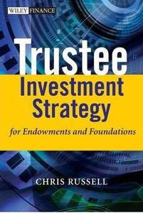 Trustee Investment Strategy for Endowments and Foundations (Repost)