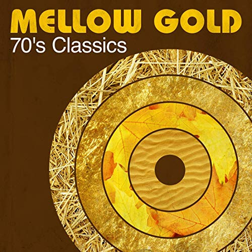 VA - Mellow Gold: 70s Classics (2019)