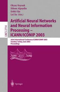 Artificial Neural Networks and Neural Information Processing - ICANN/ICONIP 2003