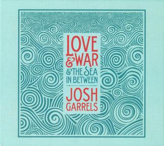 Josh Garrels - Love & War & The Sea In Between (2011) {2013, Second Edition}