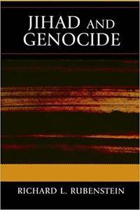 Jihad and Genocide by Richard L. Rubenstein