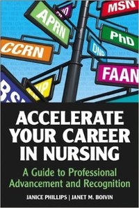 Accelerate Your Career in Nursing: Nurse's Guide to Professional Advancement and Recognition