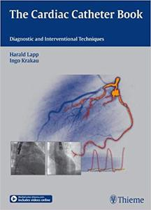 The Cardiac Catheter Book: Diagnostic and Interventional Techniques