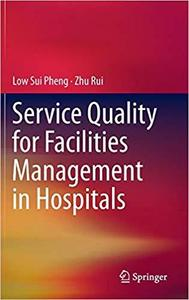 Service Quality for Facilities Management in Hospitals [Repost]