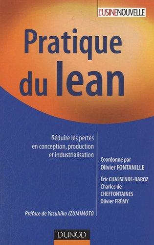 Pratique du lean - Réduire les pertes en conception, production et industrialisation