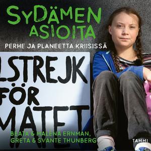 «Sydämen asioita - Perhe ja planeetta kriisissä» by Malena Ernman,Svante Thunberg,Greta Thunberg,Beata Ernman
