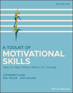 A Toolkit of Motivational Skills: How to Help Others Reach for Change, 3rd Edition
