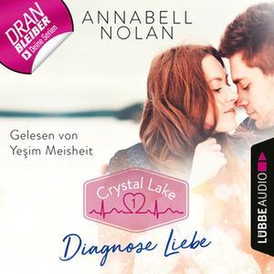 «Crystal Lake - Folge 1: Diagnose Liebe» by Annabell Nolan