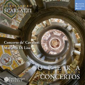 Concerto de' Cavalieri, Marcello Di Lisa - Scarlatti - Concertos & Opera Overtures (2016)