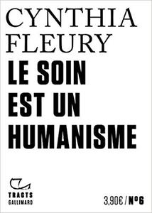 Le soin est un humanisme - Cynthia Fleury