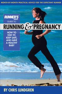 «Runner's World Guide to Running and Pregnancy» by Chris Lundgren