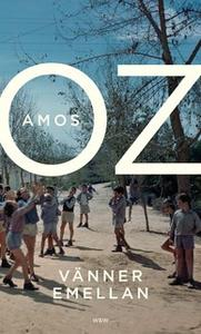 «Vänner emellan» by Amos Oz