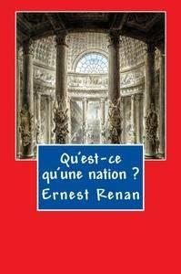 """Ernest Renan, """"Qu'est-ce qu'une nation ?"""""""