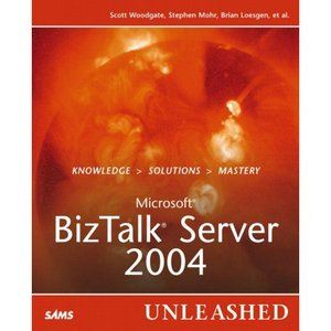 Microsoft BizTalk Server 2004 Unleashed (Repost)