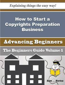 How to Start a Copyrights Preparation Business (Beginners Guide)