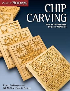 Chip Carving (Best of WCI): Expert Techniques and 50 All-Time Favorite Projects (repost)