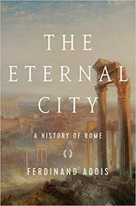 The Eternal City: A History of Rome