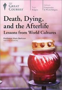 TTC Video - Death, Dying, and the Afterlife: Lessons from World Cultures