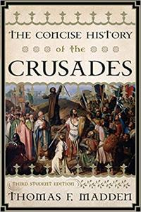 The Concise History of the Crusades (Repost)