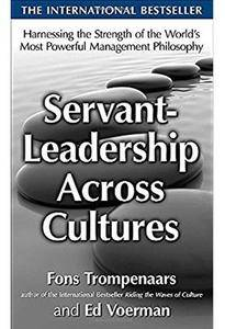 Servant-Leadership Across Cultures: Harnessing the Strengths of the World's Most Powerful Management Philosophy [Repost]
