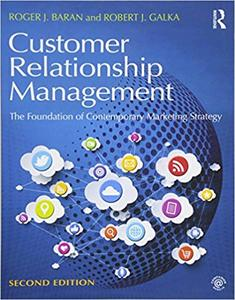 Customer Relationship Management: The Foundation of Contemporary Marketing Strategy, 2 edition