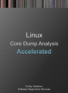 Accelerated Linux Core Dump Analysis: Training Course Transcript  (Repost)