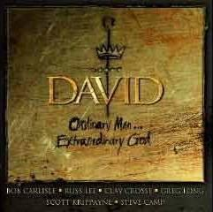 David: Ordinary Man . . . Extraordinary God