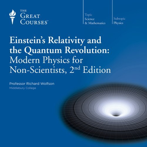 Einstein's Relativity and the Quantum Revolution: Modern Physics for Non-Scientists, 2nd Edition [repost]