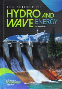 The Science of Hydro and Wave Energy