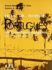 """Emma Eberlein Lima, Samira Abirad Iunes, """"Falar...Ler...Escrever...Portugues: Um Curso Para Estrangeiros"""""""