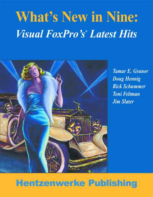 What's New in Nine: Visual FoxPro's Latest Hits