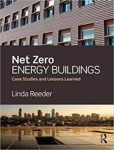 Net Zero Energy Buildings: Case Studies and Lessons Learned