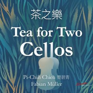 Pi-Chin Chien & Fabian Müller - Tea for Two Cellos (2019)