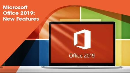 Microsoft Office 2019: New Features