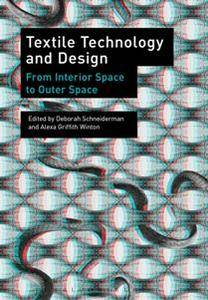 Textile Technology and Design : From Interior Space to Outer Space