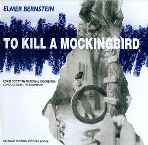 Elmer Bernstein - To Kill A Mockingbird: Original Motion Picture Score (1997) from 1962 film, directed by Robert Mulligan Re-Up