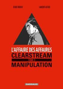 L'affaire des affaires - Tome 03 - Clearstream manipulation