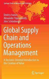 Global Supply Chain and Operations Management: A Decision-Oriented Introduction to the Creation of Value