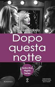 Lauren Blakely - Dopo questa notte. Seductive nights Vol. 2