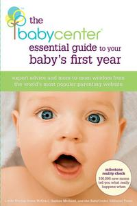 «The BabyCenter Essential Guide to Your Baby's First Year» by Daphne Metland,Linda Murray,Anna McGrail,The TEAM