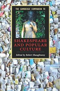 The Cambridge Companion to Shakespeare and Popular Culture (Cambridge Companions to Literature)
