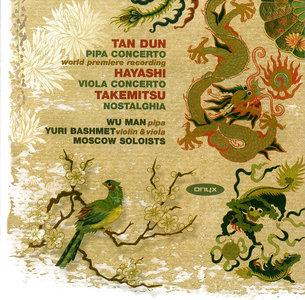 Wu Man, Yuri Bashmet - Tan Dun: Pipa Concerto; Toru Takemitsu: Nostalghia; Hikaru Hayashi: Viola Concerto (2008)