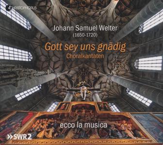 Johann Samuel Welter - Gott sey uns gnädig, Choralkantaten - ecco la musica (2019) {Christophorus CHR 77440}