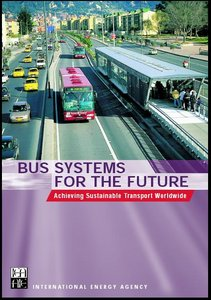 Bus Systems for the Future: Achieving Sustainable Transport Worldwide